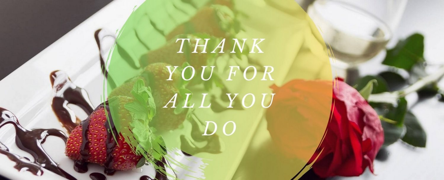 "Chocolate covered strawberries served on a white plate with chocolate drizzle; a single rose next to the plate; two wine glasses in the background on the wood table beneath everything; Circular partially transparent green-to-yellow circle on top of the image saying: ""Thank You for All You Do"""